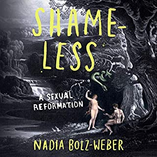 Shameless     A Sexual Reformation              Auteur(s):                                                                                                                                 Nadia Bolz-Weber                               Narrateur(s):                                                                                                                                 Nadia Bolz-Weber                      Durée: 5 h et 29 min     10 évaluations     Au global 5,0