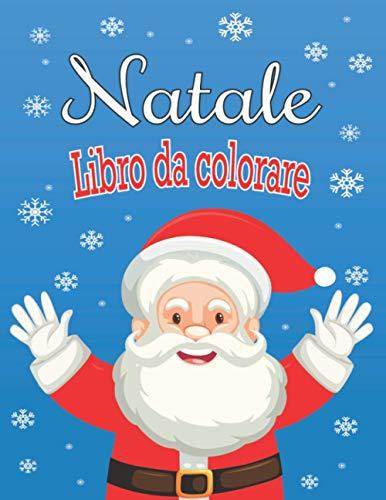 Libro da Colorare Natale: 100 Pagine di Natale da Colorare per Bambini - Libro da Colorare Per Bambini Natale - Regalo idea per Natale