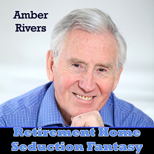Retirement Home Seduction Fantasy audiobook cover art
