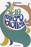 La dieta macrobiotica o l'arte del ringiovanimento e della longevità