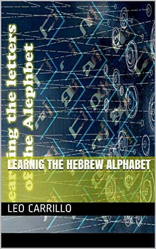 LearniG the hebrew alphabet (English Edition)