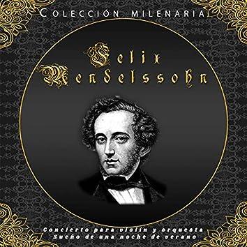 Colección Milenaria - Felix Mendelssohn, Concierto para violín y orquesta, Sueño de una noche de verano