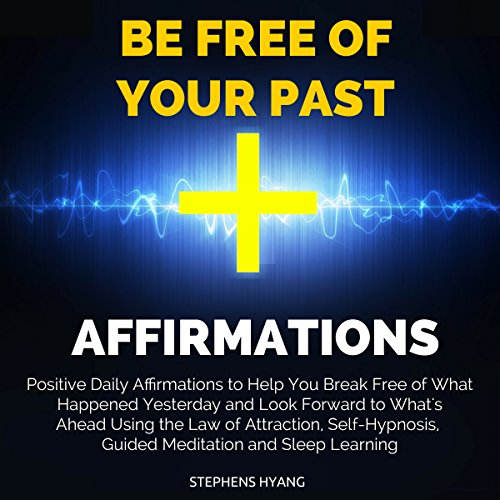 Be Free of Your Past Affirmations cover art