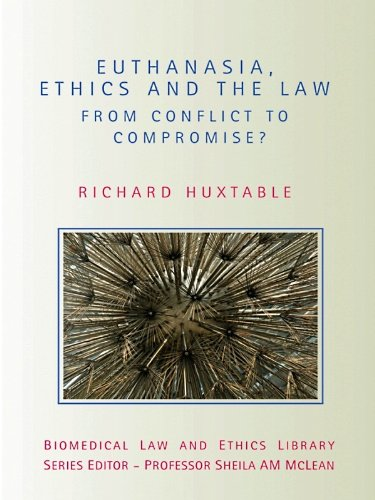 Euthanasia, Ethics and the Law: From Conflict to Compromise (Biomedical Law and Ethics Library) (English Edition)