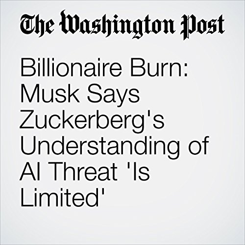 Billionaire Burn: Musk Says Zuckerberg's Understanding of AI Threat 'Is Limited' copertina