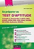 Se préparer au test d'aptitude - Tremplin 2, Passerelle 2, AST2, HEC, Essec - Niveau bac + 3 et plus