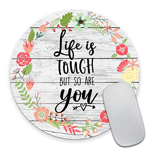 Smooffly Inspirational Quotes Vintage Colored Floral Flowers Wood Art Round Gaming Mouse Pad Custom, Life is Tough But So are You Circular Mouse Pads