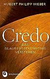 Credo: Das Glaubensbekenntnis verstehen
