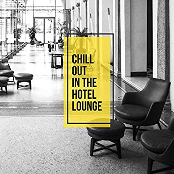 Chill Out in the Hotel Lounge
