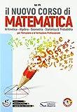 Il nuovo corso di matematica. Aritmentica. algebra. geometria, statistica e probabilità. Per gli Ist. professionali. Con ebook. Con espansione online