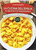 La cucina dell'Emilia in 500 ricette tradizionali