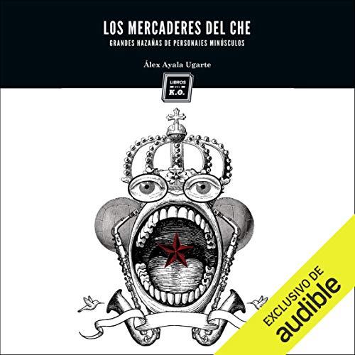 Diseño de la portada del título Los Mercaderes del Che (Narración en Castellano)