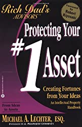 Protecting Your #1 Asset: Creating Fortunes from Your Ideas (Rich Dad): Lechter, Michael A., Kiyosaki, Robert T.: 9780446678315: Amazon.com: Books