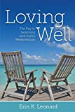 Image of Loving Well: The Key to Satisfying and Joyful Relationships: The Key to Satisfying and Joyful Relationships