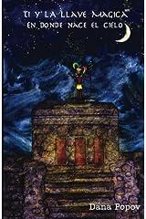 Ti y la llave magica: En donde nace el cielo (Blanco y negro) (Spanish Edition) Paperback