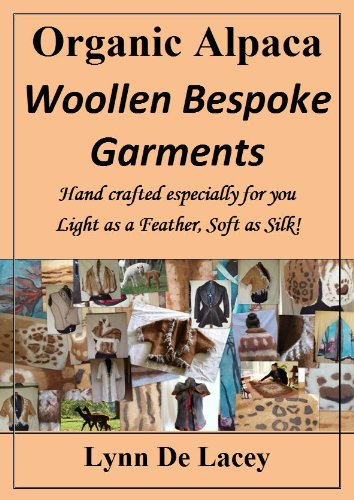 Organic Alpaca - Woollen Bespoke Garments (Naturally Bespoke Book 1) (English Edition)