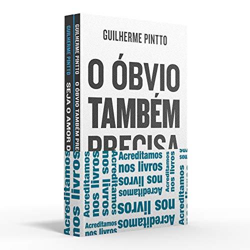 Coletânea Guilherme Pintto - Acreditamos nos livros: O óbvio também precisa ser dito / Seja o amor da sua vida