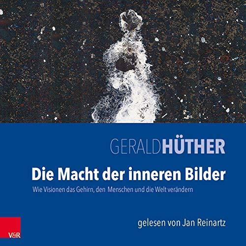 Die Macht der inneren Bilder Audiobook By Gerald Hüther cover art