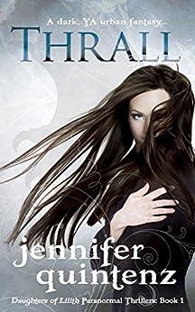 Thrall: A Dark YA Urban Fantasy (Daughters Of Lilith Book 1) by [Jennifer Quintenz]