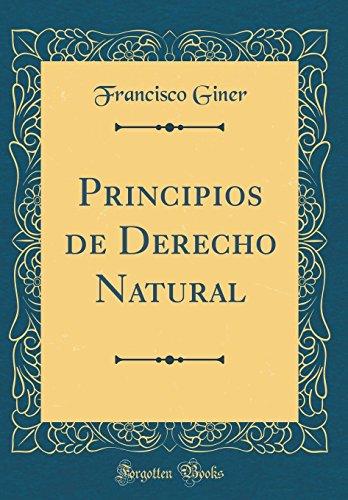 Principios de Derecho Natural (Classic Reprint)