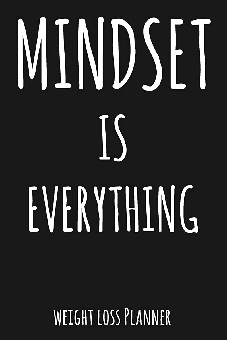 Mindset Is Everything: Weekly & Daily Weight Loss Planner