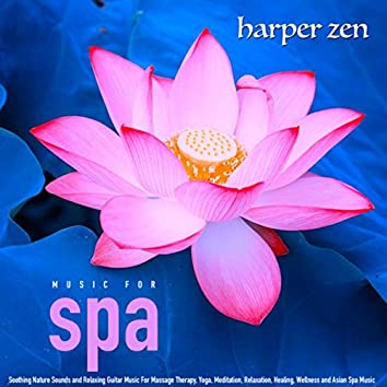 Music for Spa: Nature Sounds and Relaxing Guitar Music for Massage Therapy, Yoga, Meditation, Relaxation, Healing, Wellness and Asian Spa Music