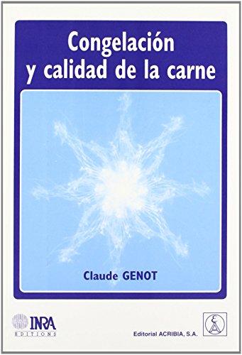 Congelación y calidad de la carne de Claude Genot (1 sep 2003) Tapa blanda