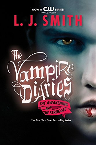 The Awakening and the Struggle (Vampire Diaries) (Vampire Diaries Collections)
