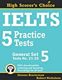 IELTS 5 Practice Tests, General Set 5: Tests No. 21-25 (High Scorer's Choice)