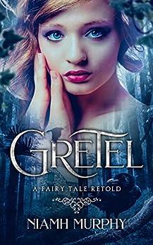 Gretel: A Fairytale Retold: A Lesbian Romance by [Niamh Murphy]
