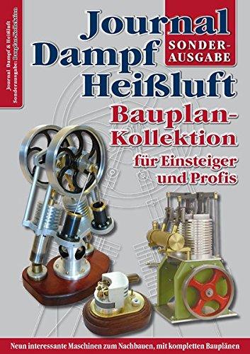Bauplan-Kollektion für Einsteiger und Profis: Sonderausgabe des Journal Dampf & Heißluft: Sonderausgabe das Journal Dampf & Heißluft
