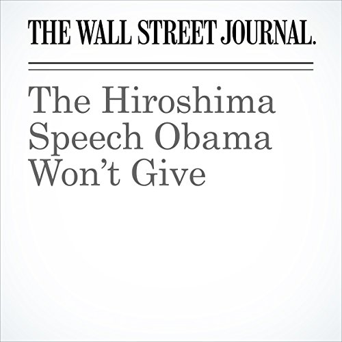 The Hiroshima Speech Obama Won't Give audiobook cover art