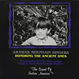 Honoring the Ancient Ones: A Collection of Pow-Wow Songs Sung in the Taino - Arawak Dialect