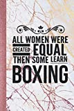 All Women Learn Boxing: Journal For Boxers - Best Funny Gift For Coach, Trainer, Student, Woman, Girl - Rose Gold Marble Cover 6'x9' Notebook