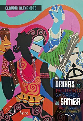 Orixás no terreiro sagrado do samba: Exu e Ogum no Candomblé da Vai-Vai