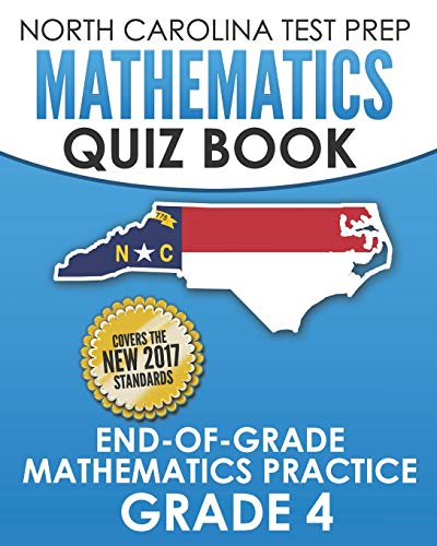 NORTH CAROLINA TEST PREP Mathematics Quiz Book End-Of-Grade Mathematics Practice Grade 4: Preparation for the EOG Mathematics Assessments