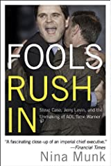 Fools Rush In: Steve Case, Jerry Levin, and the Unmaking of AOL Time Warner Kindle Edition