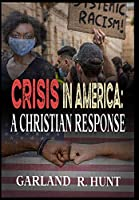Crisis in America: A Christian Response