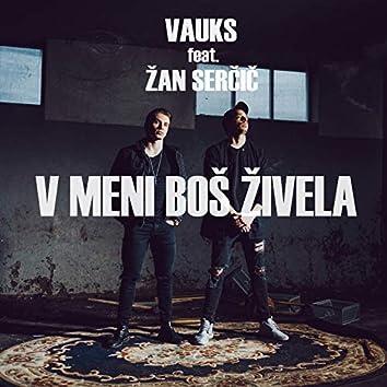 V Meni Boš Živela (feat. Žan Serčič)