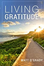 Living Gratitude: A Simple Path to Happiness