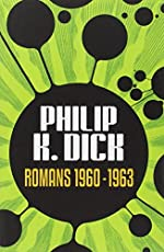 Romans 1960-1963 de Philip K. Dick