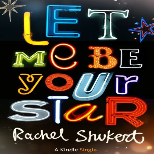 Let Me Be Your Star audiobook cover art