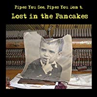 Lost in the Pancakes