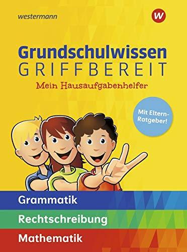 Grundschulwissen griffbereit: Mein Hausaufgabenhelfer Grammatik – Rechtschreibung – Mathematik