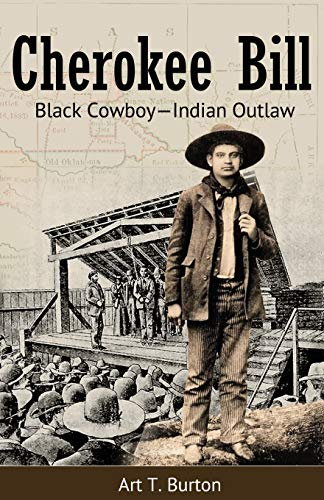 Compare Textbook Prices for Cherokee Bill: Black Cowboy-Indian Outlaw Illustrated Edition ISBN 9781681791302 by Burton, Arthur T