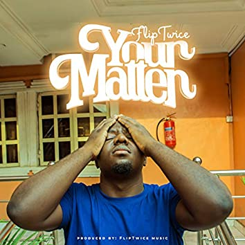Your Matter