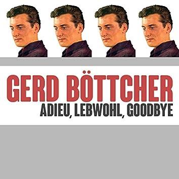 Adieu, Lebwohl, Goodbye