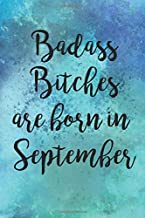 Badass Bitches Are Born In September: Funny Blank Lined Journal Gift For Women, Birthday Card Alternative for Friend or Coworker (Blue Watercolor Script)