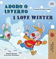 I Love Winter (Portuguese English Bilingual Book for Kids- Portugal) (Portuguese English Bilingual Collection - Portugal)
