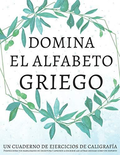 Domina el alfabeto griego, un cuaderno de ejercicios de cali
